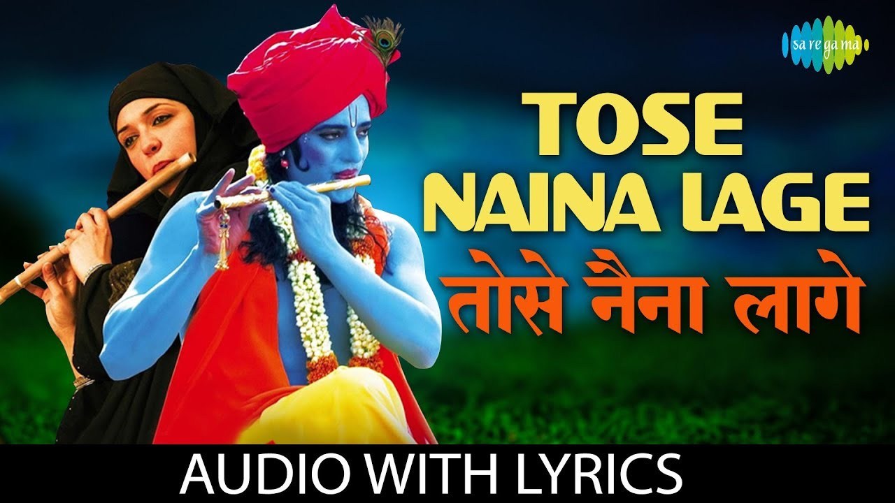 तोसे नैना लागे Tose Naina Lage Lyrics in Hindi & English: Anwar
